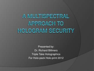 A multispectral Approach to Hologram Security