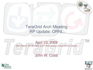 TeraGrid Arch Meeting RP Update: ORNL