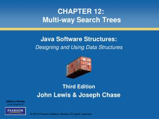 CHAPTER 12:  Multi-way Search Trees