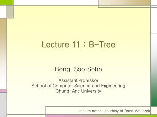 Lecture 11 : B-Tree
