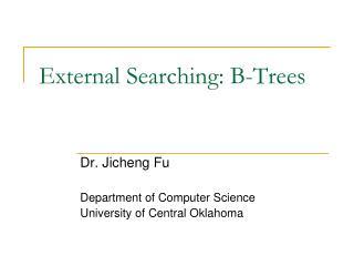External Searching: B-Trees