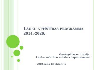Lauku att?st?bas programma 2014.-2020.