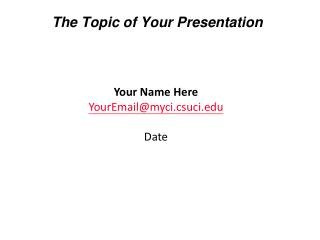 The Topic of Your Presentation