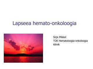 Lapseea hemato-onkoloogia