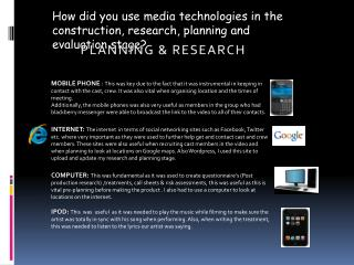 How did you use media technologies in the construction, research, planning and evaluation stage?
