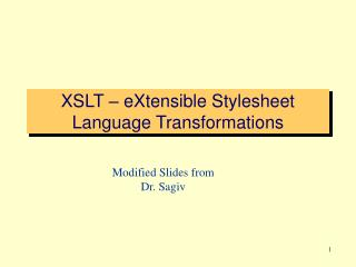 XSLT – eXtensible Stylesheet Language Transformations