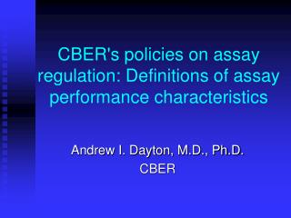 CBERs policies on assay regulation: Definitions of assay performance characteristics