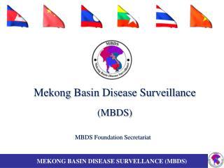 Mekong Basin Disease Surveillance  (MBDS)