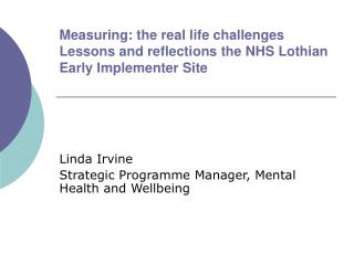 Linda Irvine  Strategic Programme Manager, Mental Health and Wellbeing