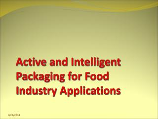 Active and Intelligent Packaging for Food Industry Applications
