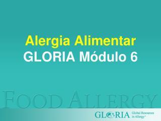 Alergia Alimentar GLORIA M dulo 6