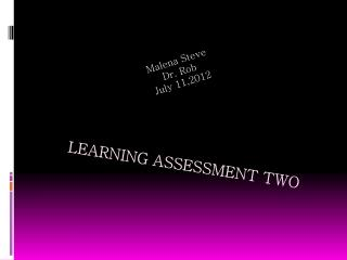 Learning Assessment Two