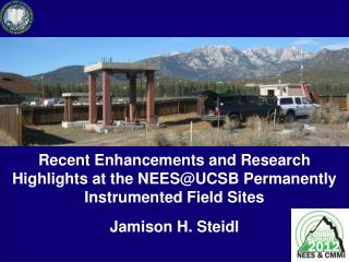 Recent Enhancements and Research Highlights at the NEES@UCSB Permanently Instrumented Field Sites