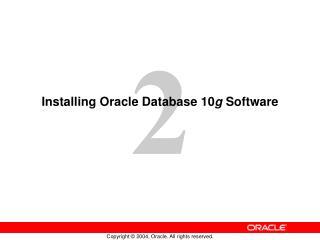 Installing Oracle Database 10 g  Software