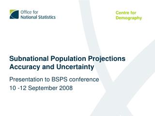 Subnational Population Projections Accuracy and Uncertainty
