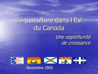 L'a quaculture dans l'Est  du Canada