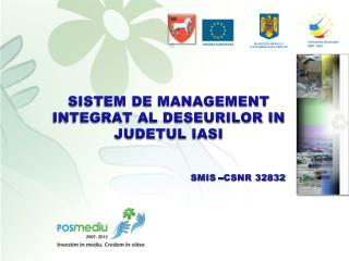 SISTEM DE MANAGEMENT INTEGRAT AL DESEURILOR IN JUDETUL  IASI