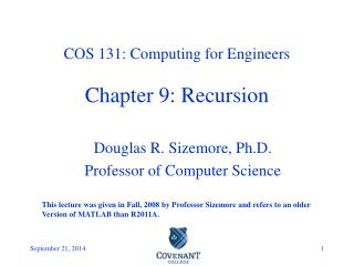 COS 131: Computing for Engineers Chapter 9: Recursion