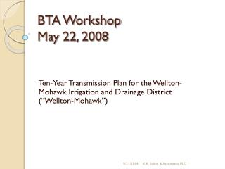 BTA Workshop May 22, 2008