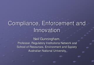 Compliance, Enforcement and  Innovation