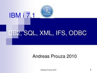 DB2, SQL, XML, IFS, ODBC