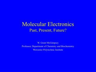 Molecular Electronics Past, Present, Future?