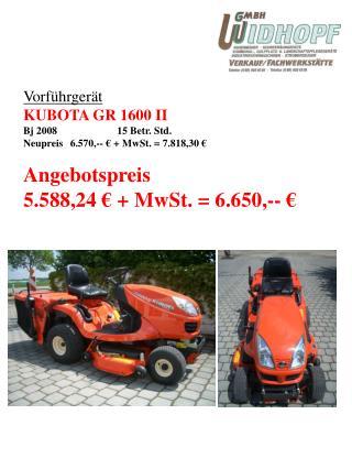Vorführgerät KUBOTA GR 1600 II Bj 200815 Betr. Std. Neupreis 6.570,-- € + MwSt. = 7.818,30 €