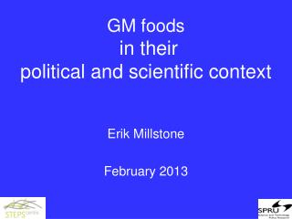 GM foods  in their  political and scientific context