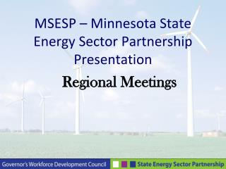 MSESP � Minnesota State Energy Sector Partnership Presentation