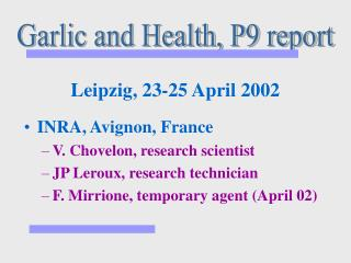 Leipzig, 23-25 April 2002 INRA, Avignon, France V. Chovelon, research scientist