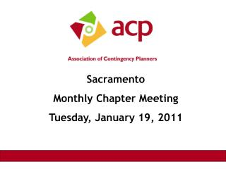 Sacramento Monthly Chapter Meeting Tuesday, January 19, 2011