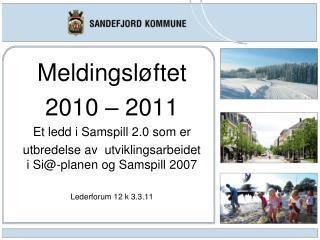 Meldingsløftet  2010 – 2011 Et ledd i Samspill 2.0 som er