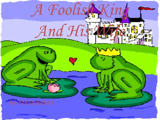 A Foolish King  And His Wife