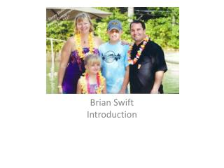 Brian Swift Introduction
