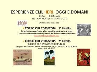 LA PREISTORIA: Proto-CLIL CORSO CLIL 2003/2004    1° Livello