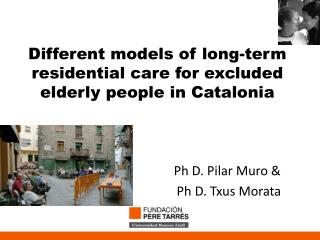 Different models of long-term residential care for excluded elderly people in Catalonia
