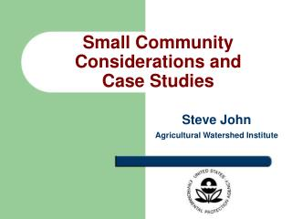 Small Community Considerations and  Case Studies