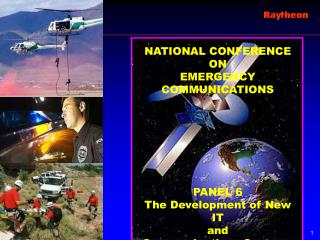 NATIONAL CONFERENCE ON  EMERGENCY COMMUNICATIONS PANEL 6 The Development of New IT and