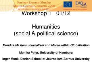 Erasmus Mundus Masters Journalism and Media within Globalization: The European Perspective