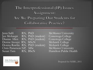 Jenn Salfi    RN,  PhD McMaster University Jen  Mohaupt  RN,  PhD (student) Conestoga College