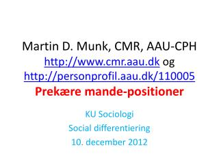 KU Sociologi  Social differentiering  10. december 2012