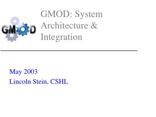 GMOD: System Architecture & Integration