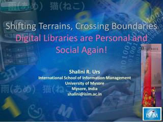 Shifting Terrains, Crossing Boundaries  Digital Libraries are Personal and Social Again!