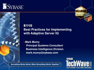 E110 Best Practices for Implementing with Adaptive Server IQ