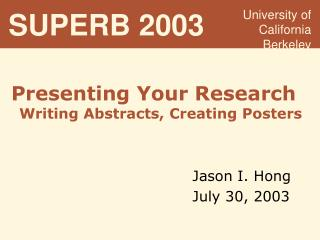 Presenting Your Research Writing Abstracts, Creating Posters