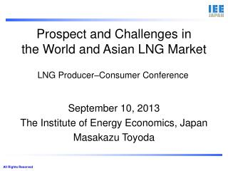 Prospect and  Cha llenges in  the World and Asian  LNG Market