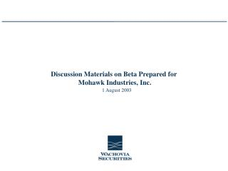 Discussion Materials on Beta Prepared for  Mohawk Industries, Inc.