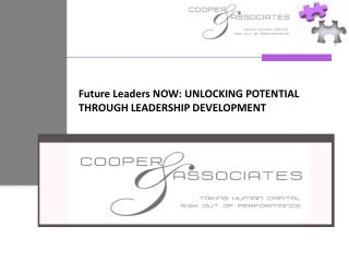 Future Leaders NOW: UNLOCKING POTENTIAL THROUGH LEADERSHIP DEVELOPMENT