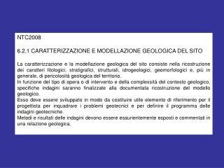 NTC2008  6.2.1 CARATTERIZZAZIONE E MODELLAZIONE GEOLOGICA DEL SITO