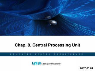 Chap. 8. Central Processing Unit